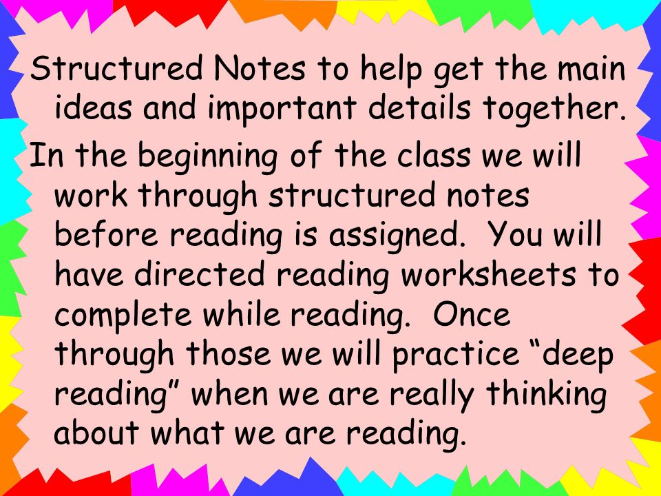 Structured Notes to help get the main ideas and important details together.