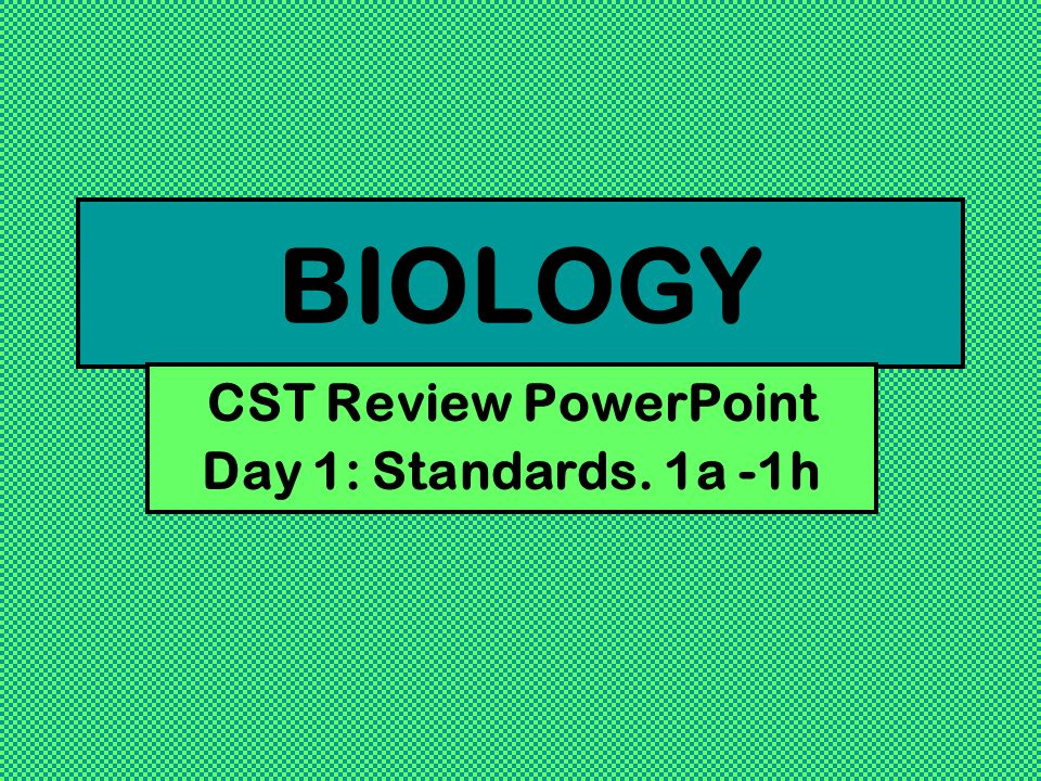 CST Review PowerPoint Day 1: Standards. 1a -1h