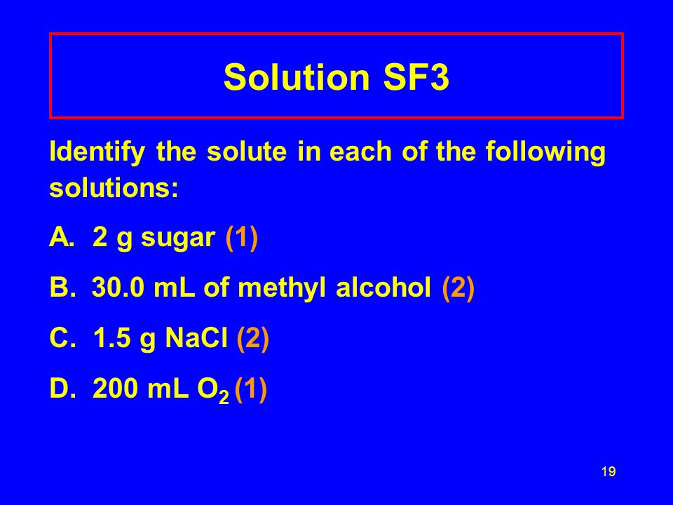 Solution SF3 Identify the solute in each of the following solutions: