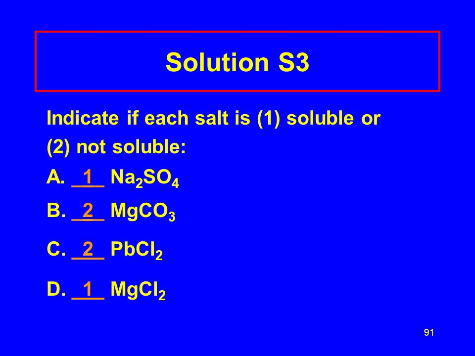 Solution S3 Indicate if each salt is (1) soluble or (2) not soluble: