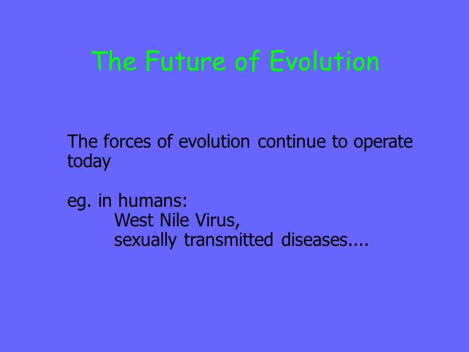 The Future of Evolution