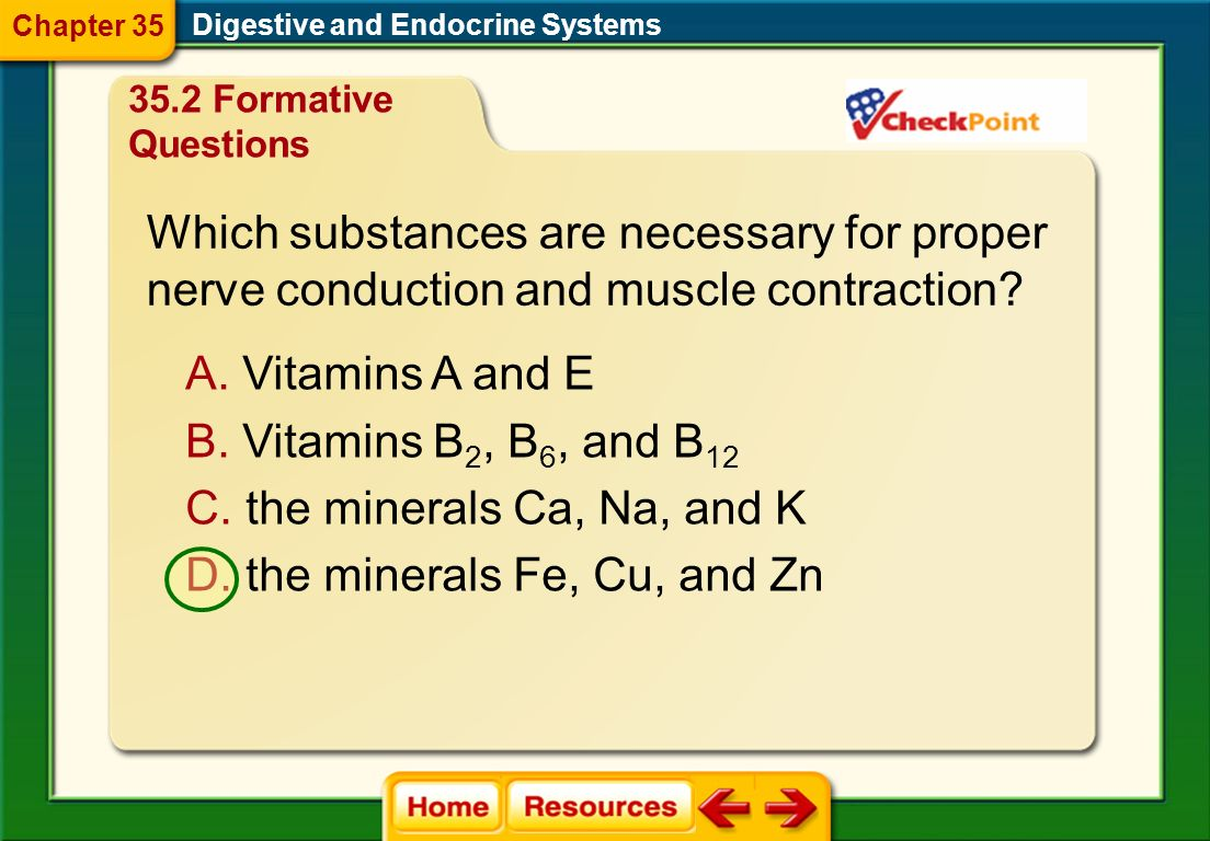 Which substances are necessary for proper