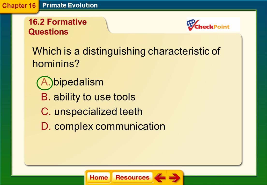 Which is a distinguishing characteristic of hominins