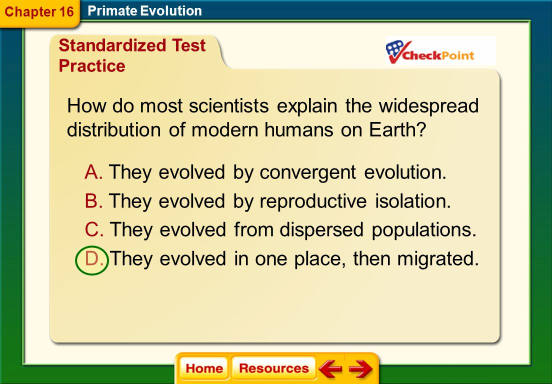 How do most scientists explain the widespread