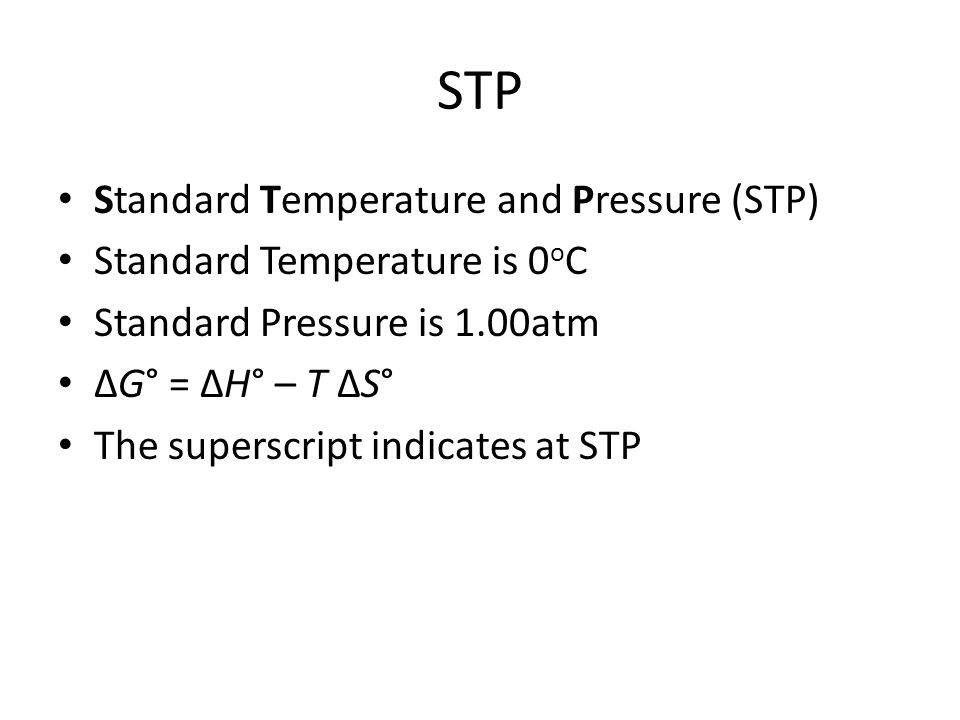 STP Standard Temperature and Pressure (STP)