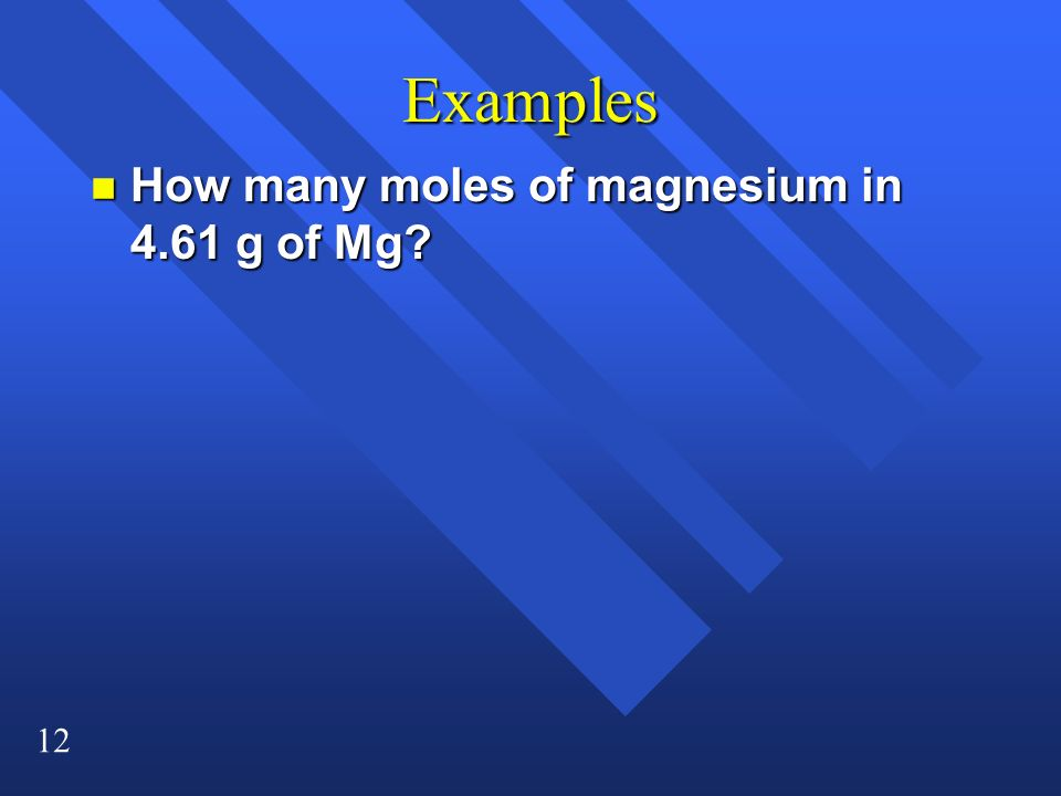 Examples How many moles of magnesium in 4.61 g of Mg