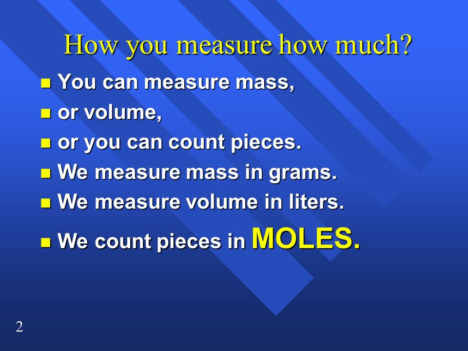How you measure how much