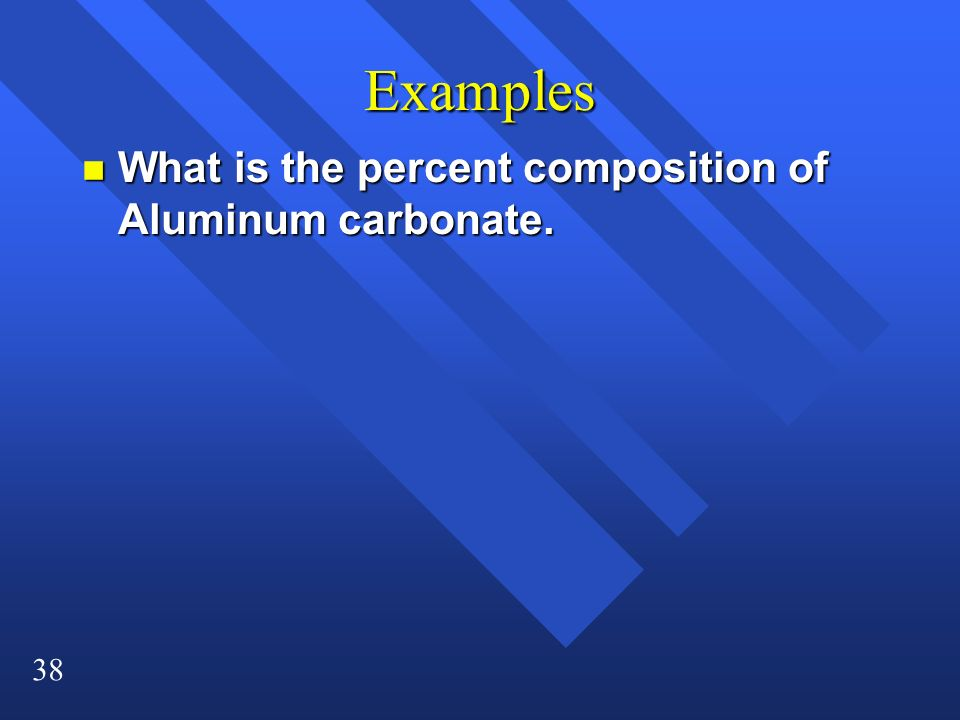 Examples What is the percent composition of Aluminum carbonate.