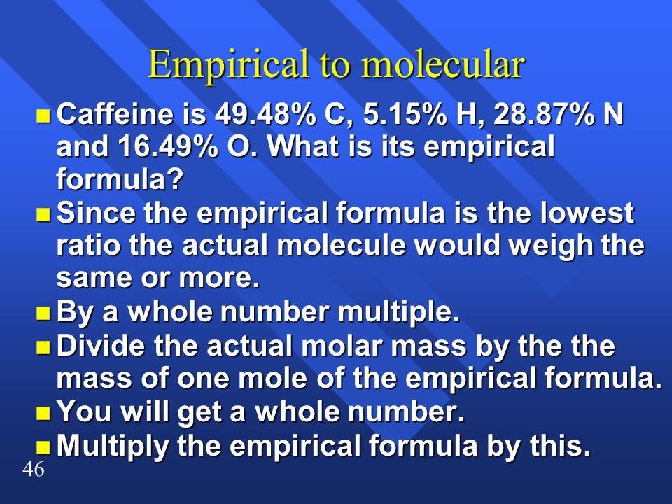 Empirical to molecular
