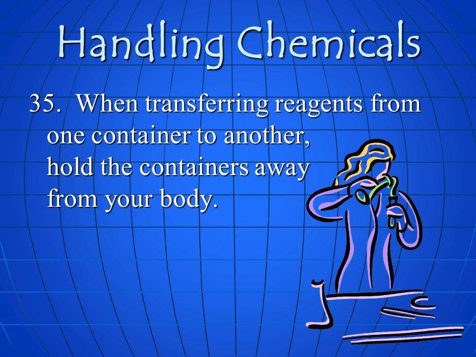 Handling Chemicals 35.