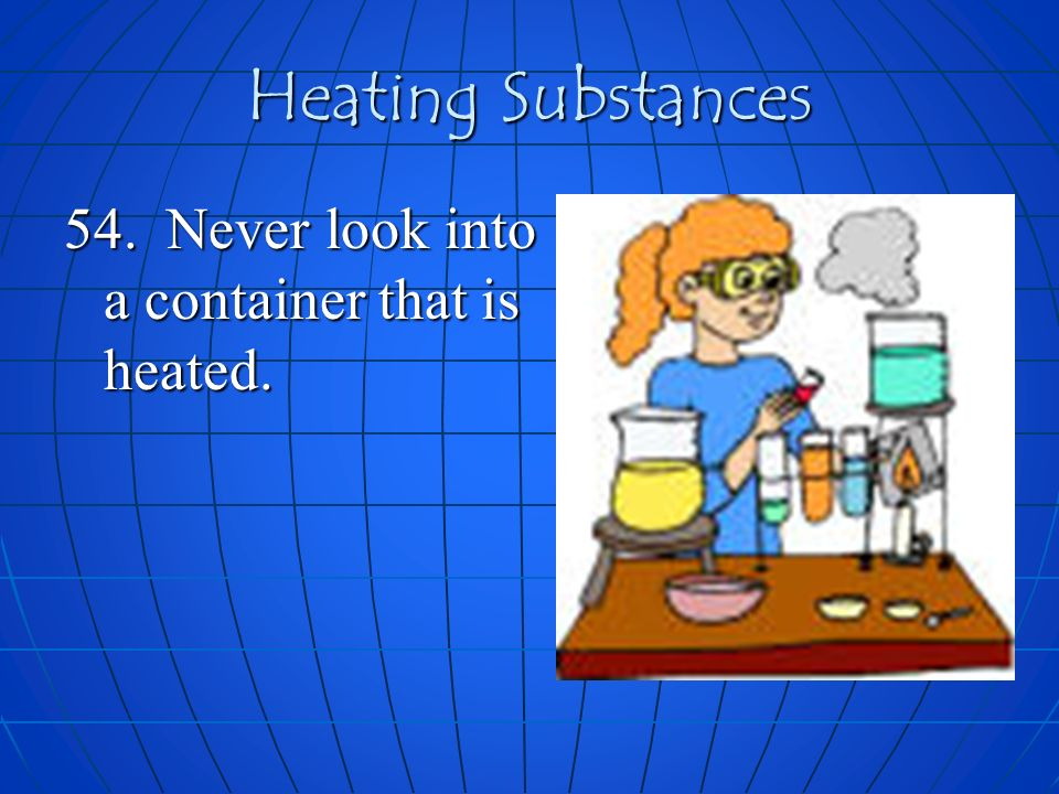 Heating Substances 54.