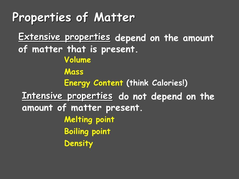 Properties of Matter Extensive properties