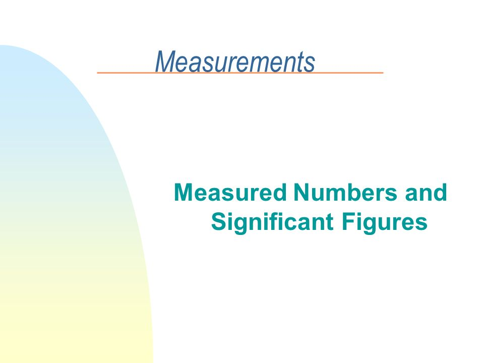 Measured Numbers and Significant Figures