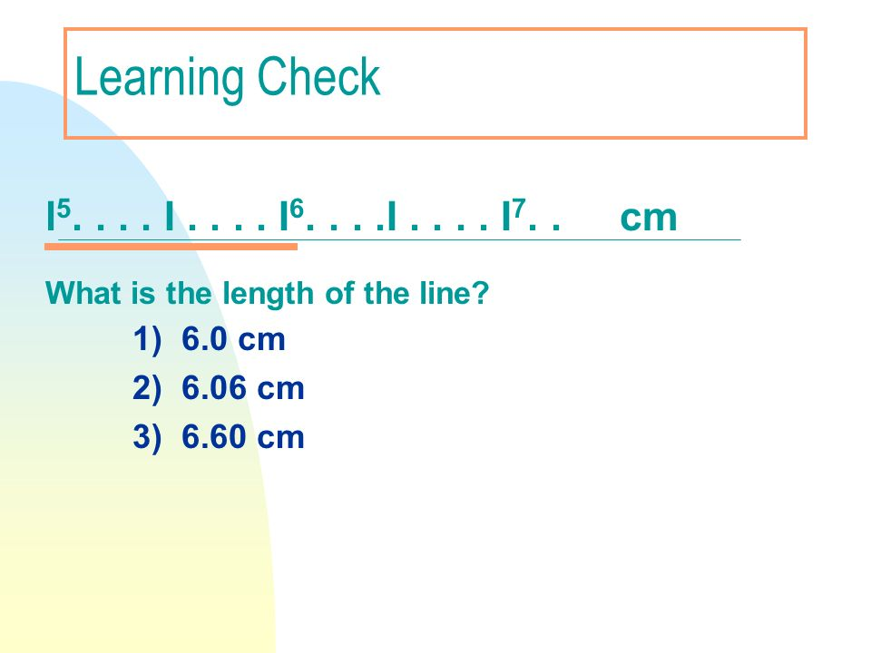 Learning Check l5. . . . I . . . . I6. . . .I . . . . I7. . cm