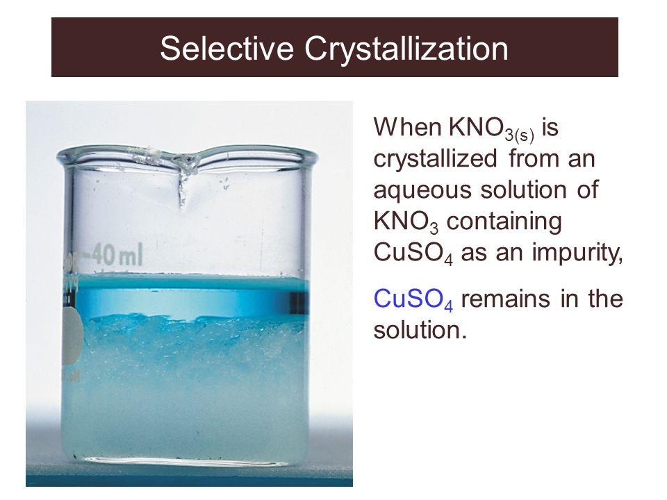 Selective Crystallization