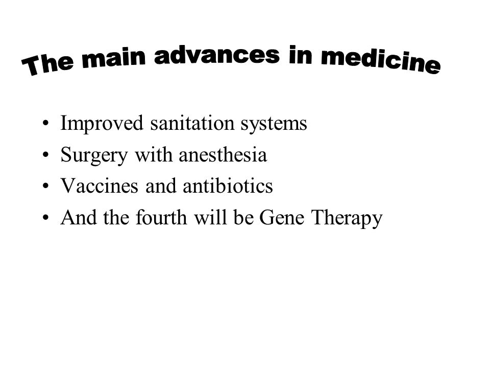 The main advances in medicine