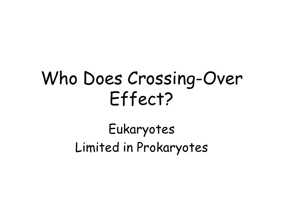 Who Does Crossing-Over Effect