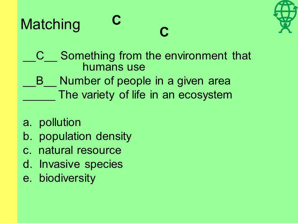 Matching C C __C__ Something from the environment that humans use