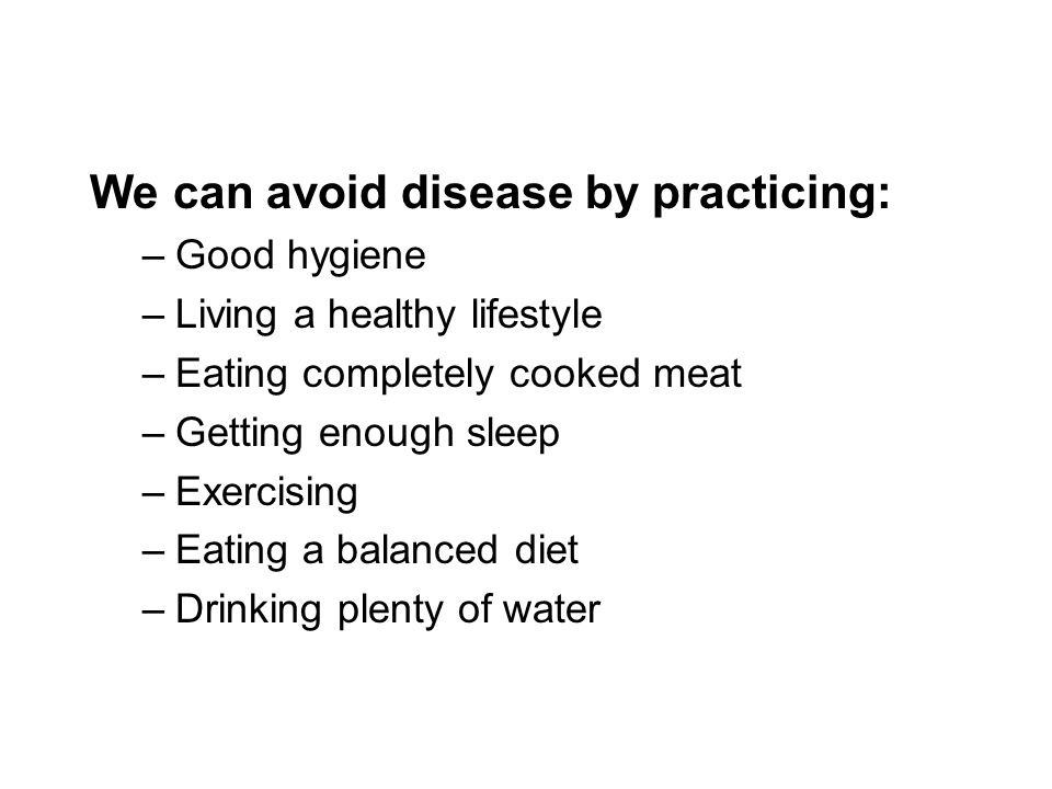 We can avoid disease by practicing: