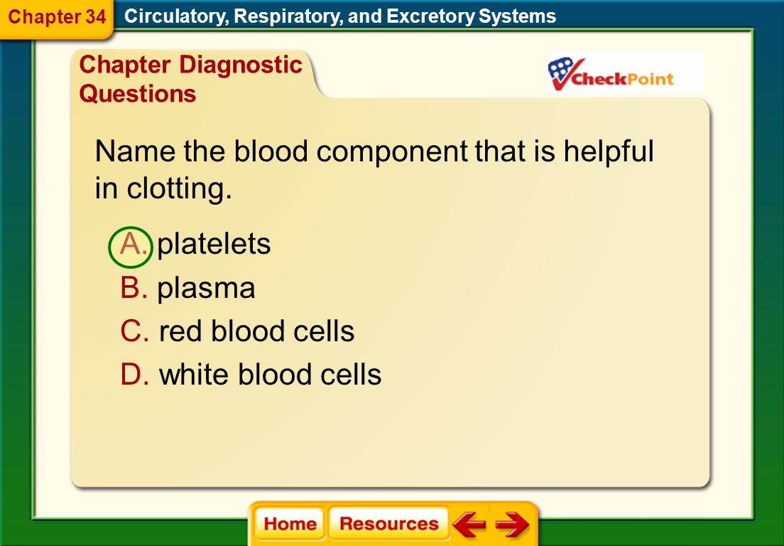 Name the blood component that is helpful in clotting.
