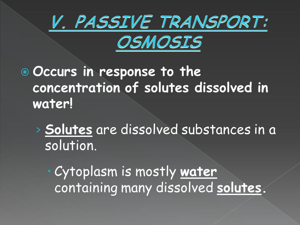 V. PASSIVE TRANSPORT: OSMOSIS