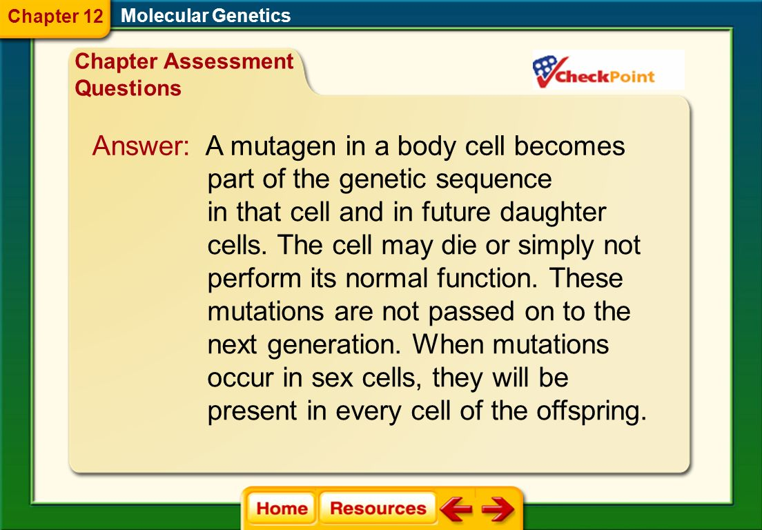 Answer: A mutagen in a body cell becomes part of the genetic sequence