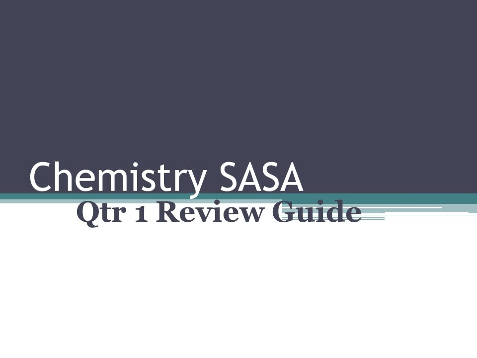 Chemistry SASA Qtr 1 Review Guide