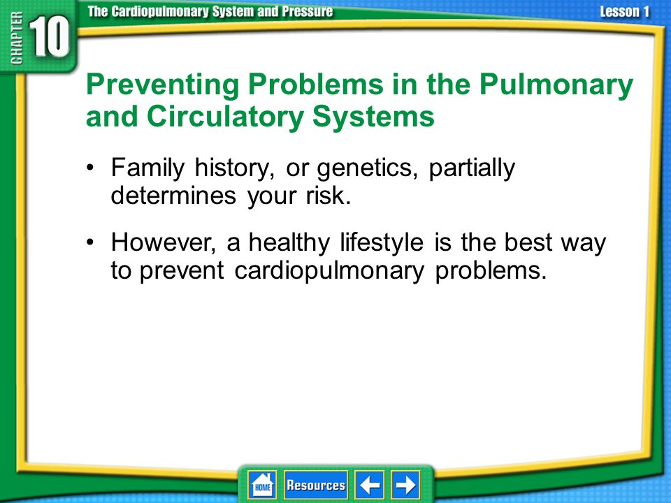 Preventing Problems in the Pulmonary and Circulatory Systems