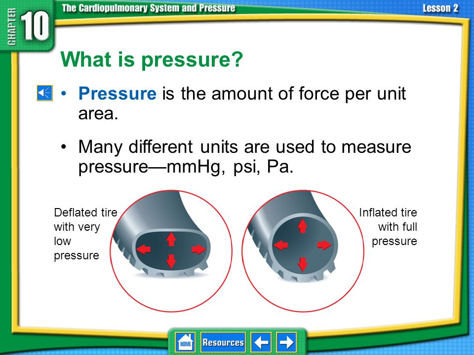 What is pressure Pressure is the amount of force per unit area.