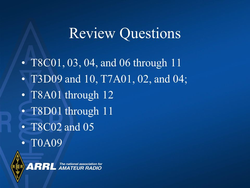 Review Questions T8C01, 03, 04, and 06 through 11