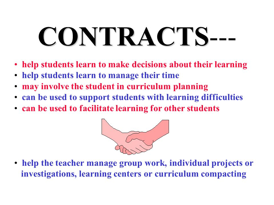 CONTRACTS---help students learn to make decisions about their learning. help students learn to manage their time.