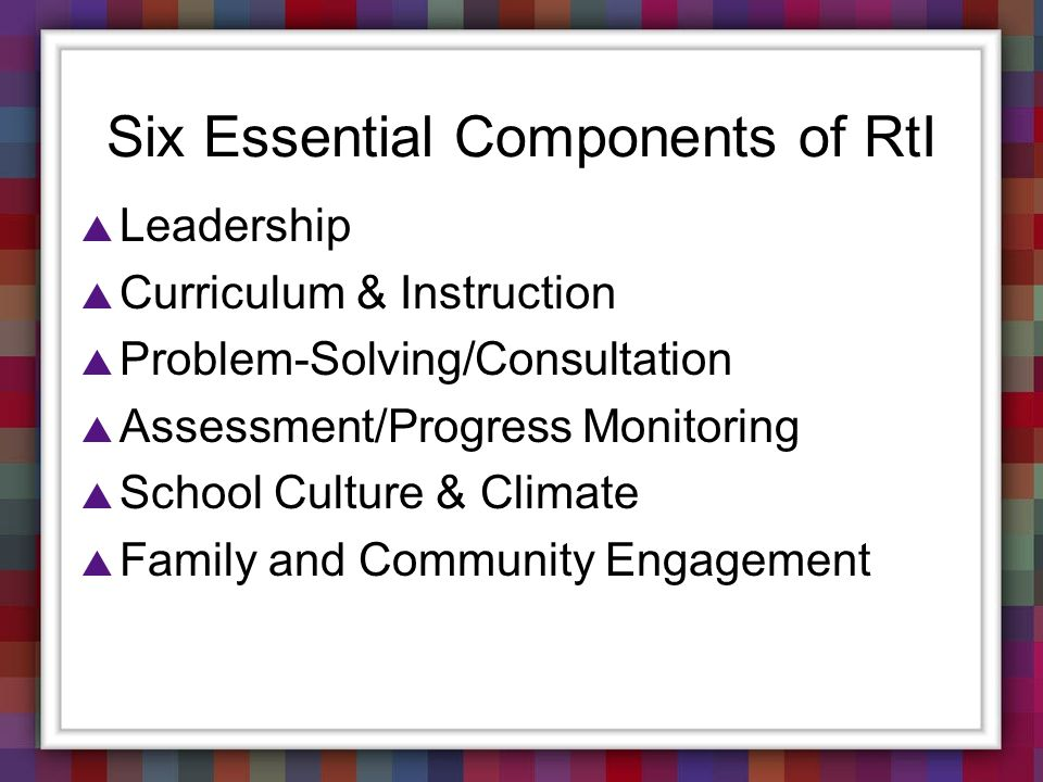 Six Essential Components of RtI