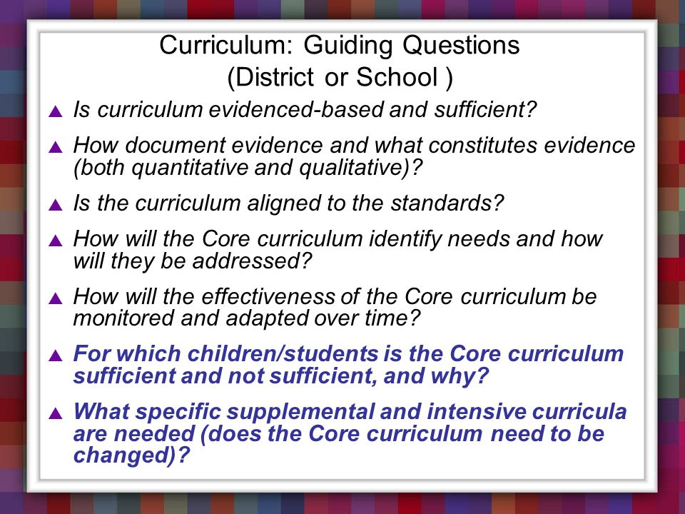Curriculum: Guiding Questions (District or School )