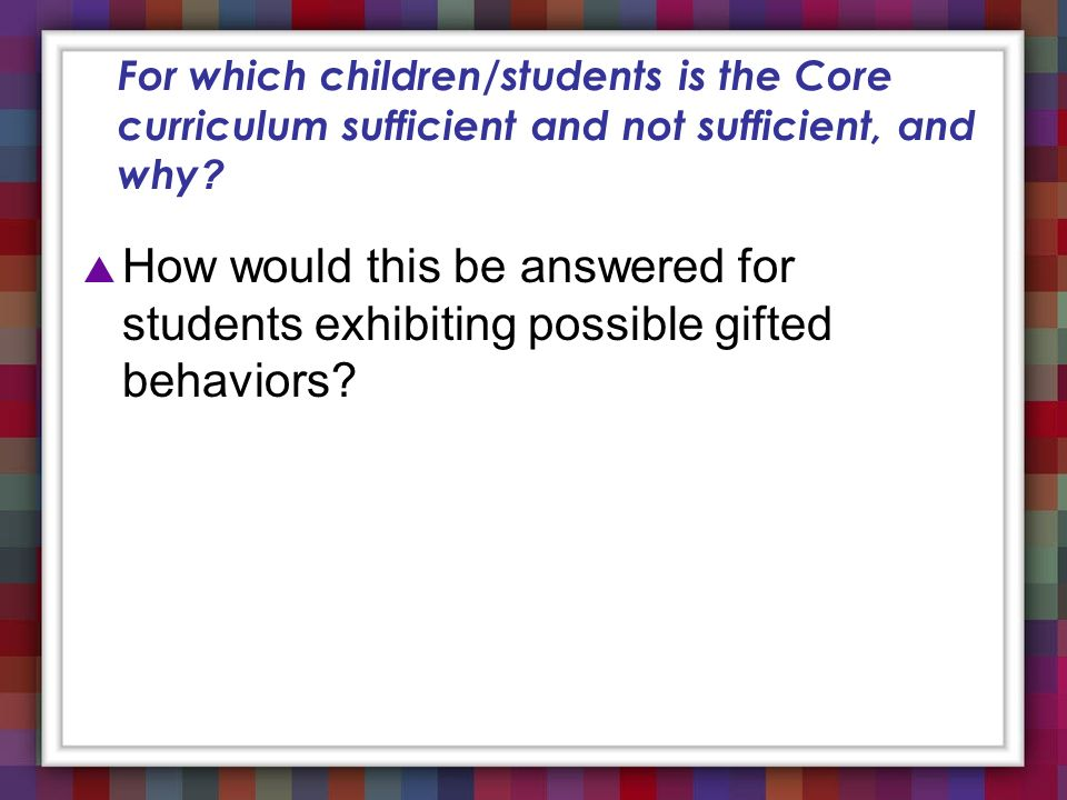 For which children/students is the Core curriculum sufficient and not sufficient, and why