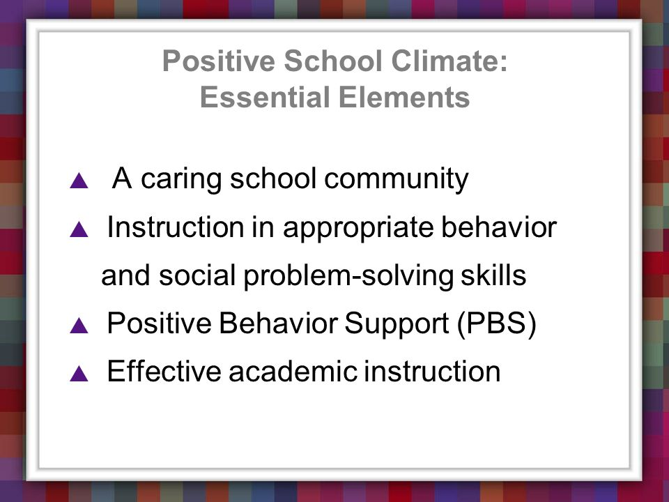Positive School Climate: Essential Elements