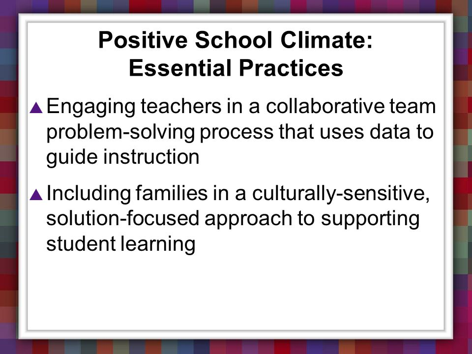 Positive School Climate: Essential Practices