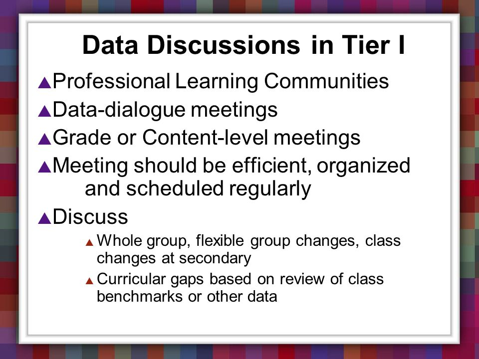 Data Discussions in Tier I