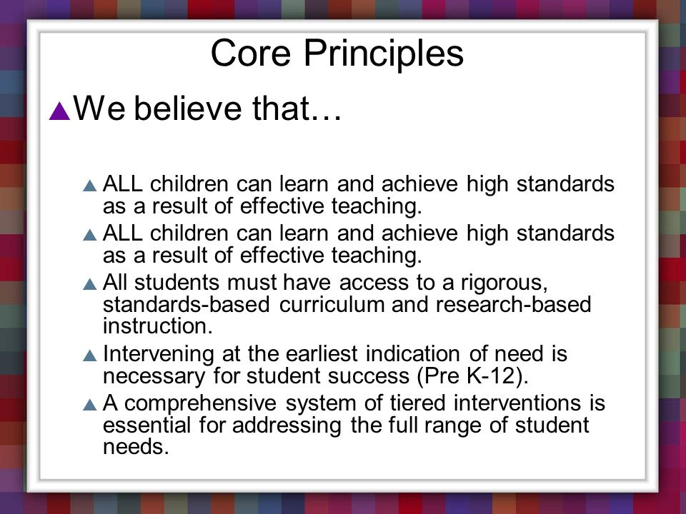 Core Principles We believe that…