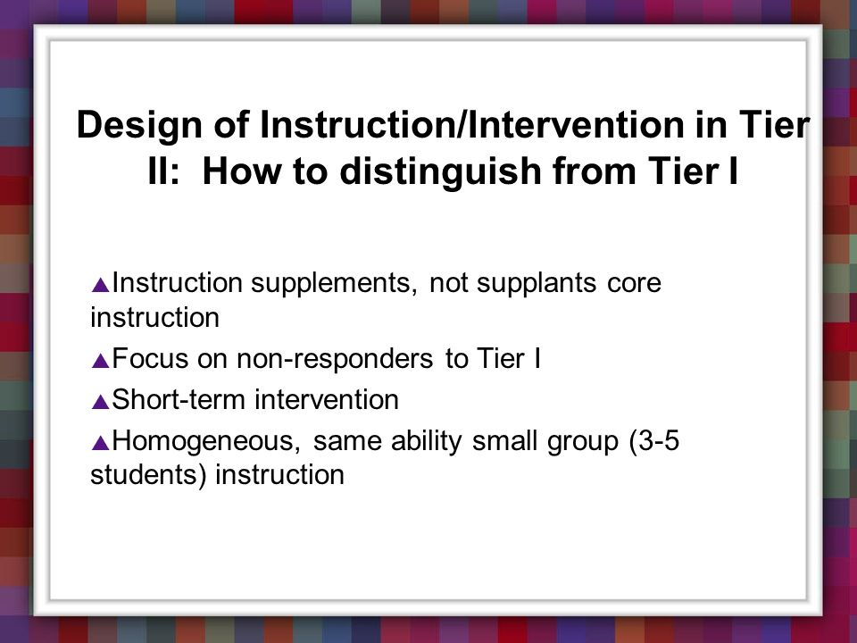 Design of Instruction/Intervention in Tier II: How to distinguish from Tier I