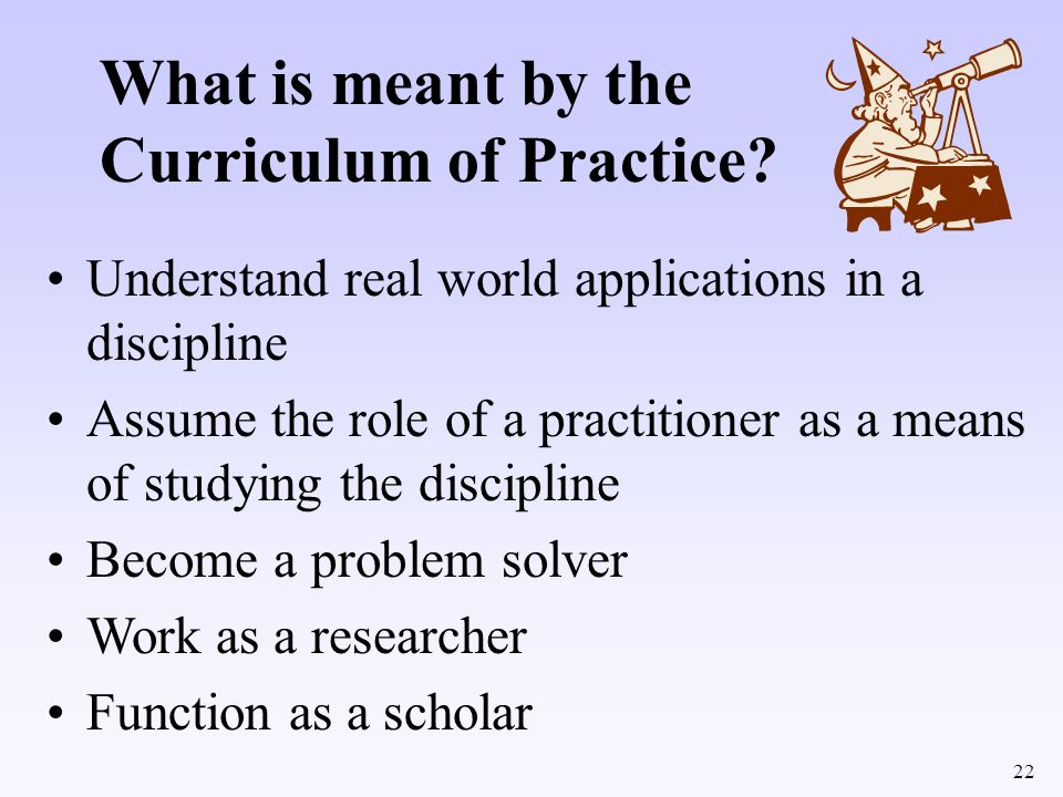 What is meant by the Curriculum of Practice
