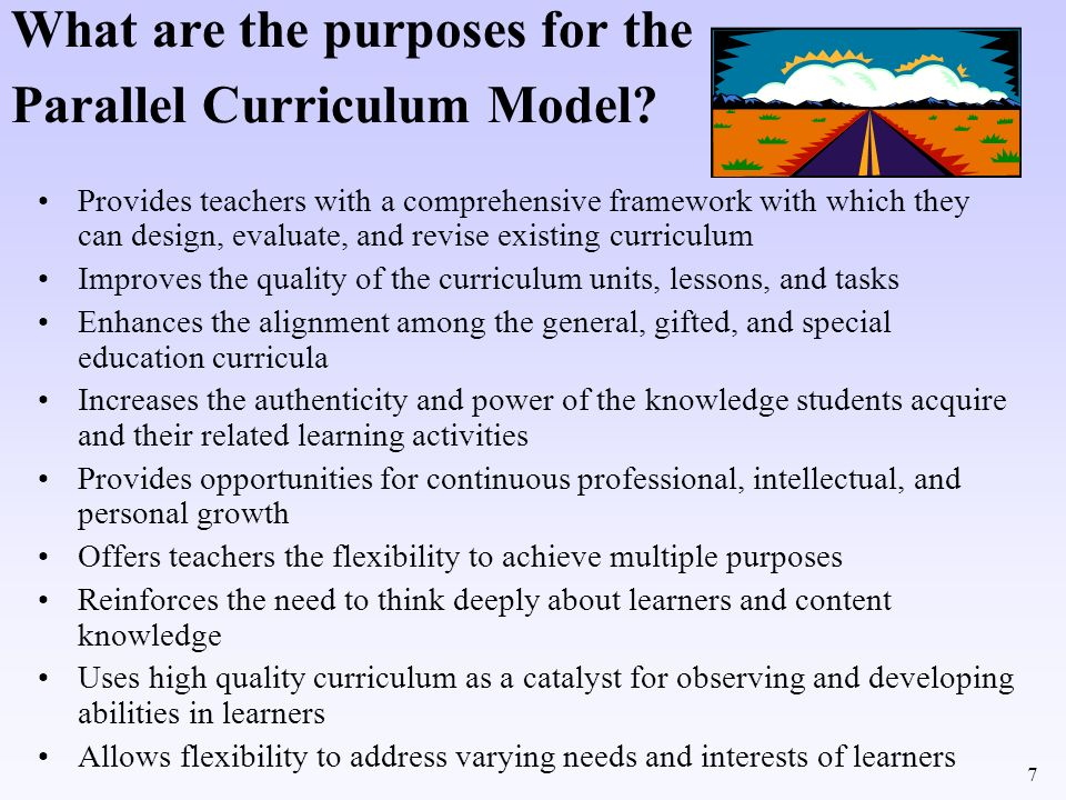 What are the purposes for the Parallel Curriculum Model