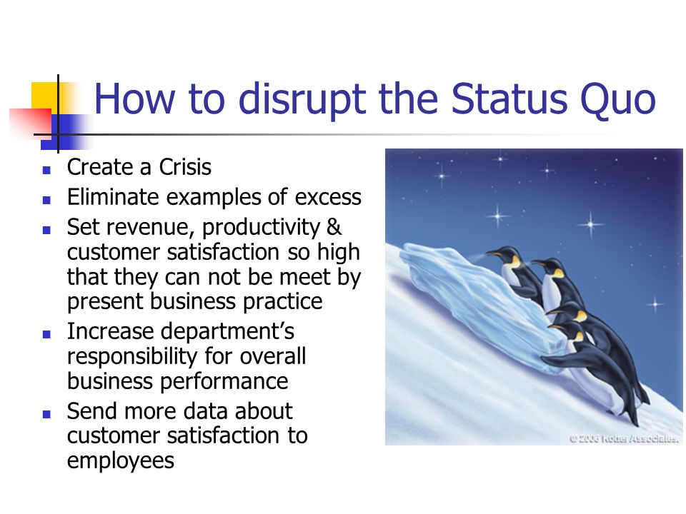 How to disrupt the Status Quo