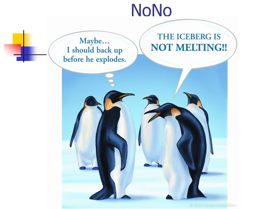 creating the now attitude �our iceberg is melting� model