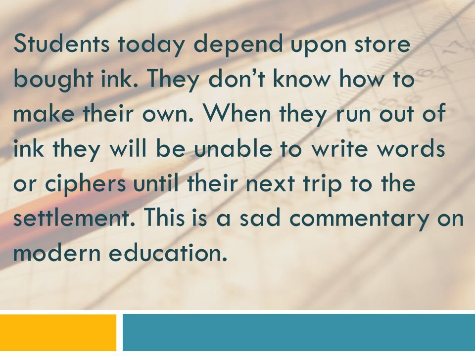 Students today depend upon store bought ink