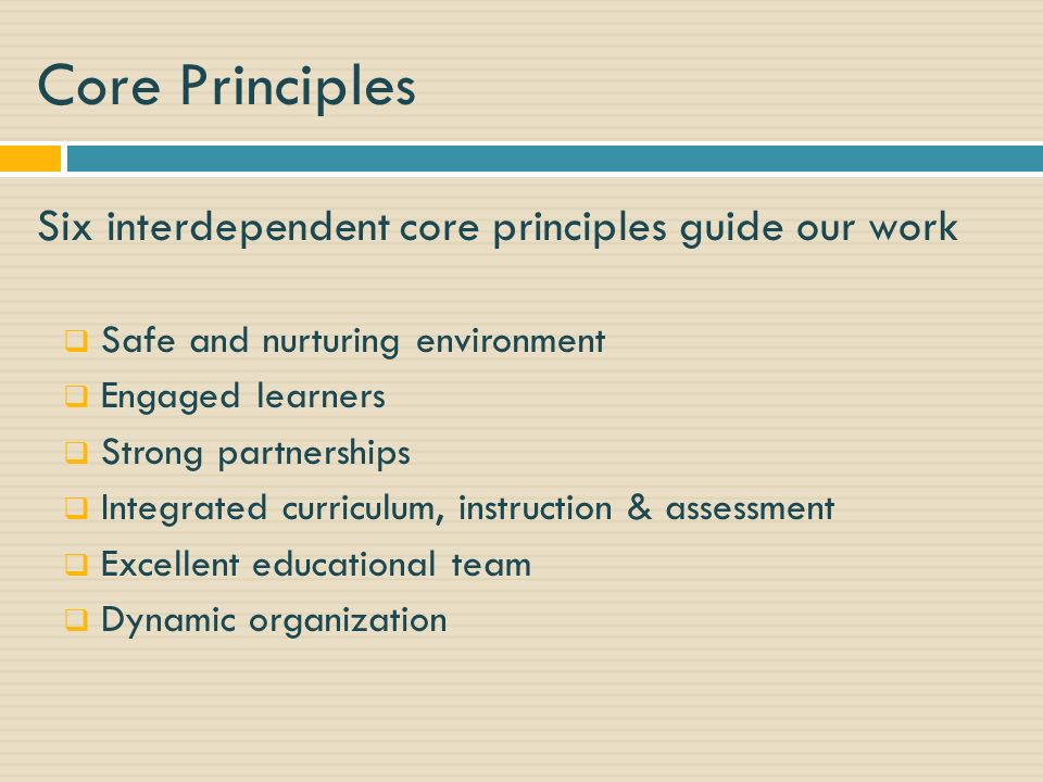 Core Principles Six interdependent core principles guide our work