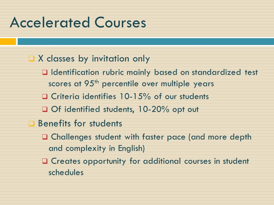 Accelerated Courses X classes by invitation only Benefits for students