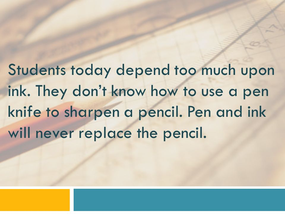 Students today depend too much upon ink