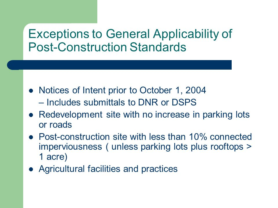 Exceptions to General Applicability of Post-Construction Standards