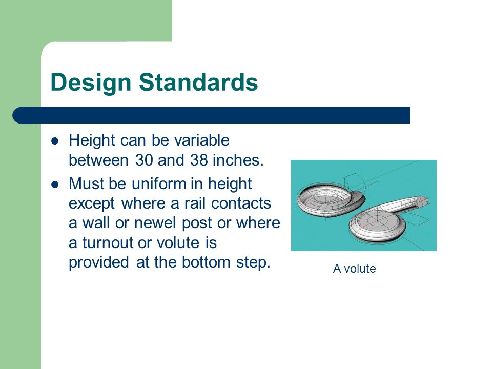 Design Standards Height can be variable between 30 and 38 inches.