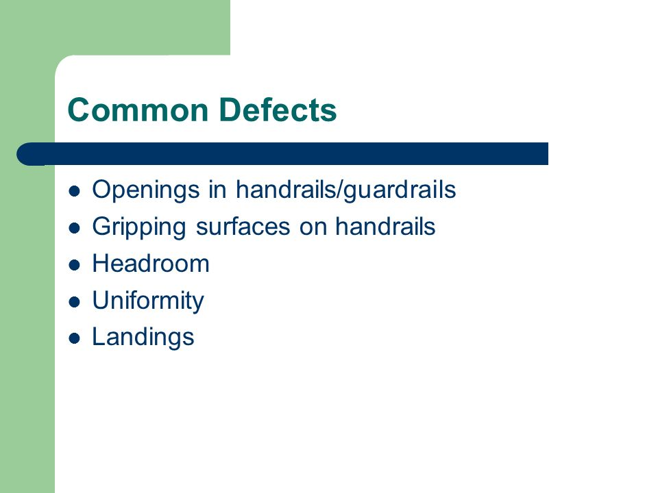 Common Defects Openings in handrails/guardrails